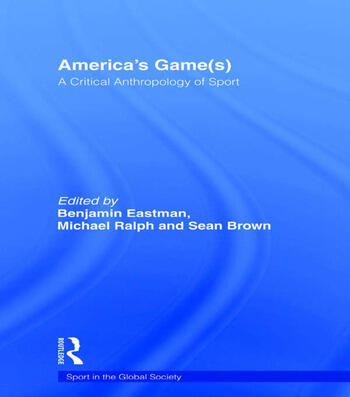 America's Game(s) A Critical Anthropology of Sport book cover