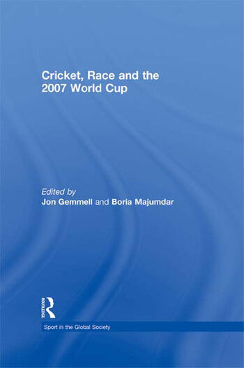 Cricket, Race and the 2007 World Cup book cover