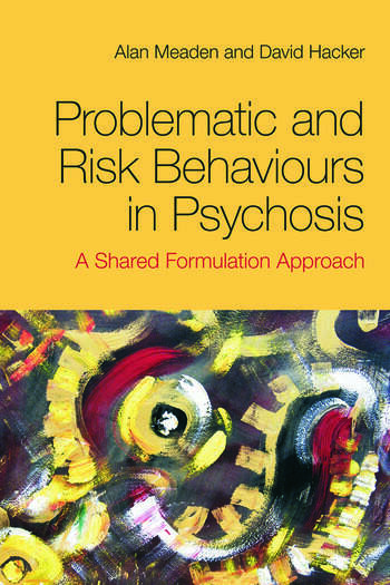 Problematic and Risk Behaviours in Psychosis A Shared Formulation Approach book cover
