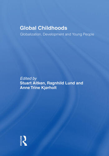 Global Childhoods Globalization, Development and Young People book cover