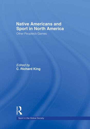 Native Americans and Sport in North America Other People's Games book cover