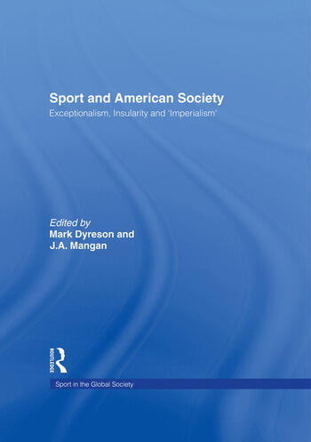 Sport and American Society Exceptionalism, Insularity, 'Imperialism' book cover