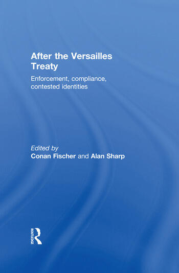 After the Versailles Treaty Enforcement, Compliance, Contested Identities book cover