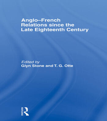 Anglo-French Relations since the Late Eighteenth Century book cover