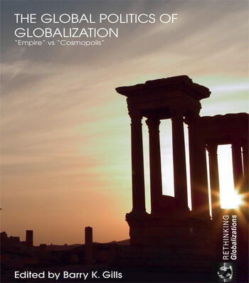 The Global Politics of Globalization Empire vs Cosmopolis book cover