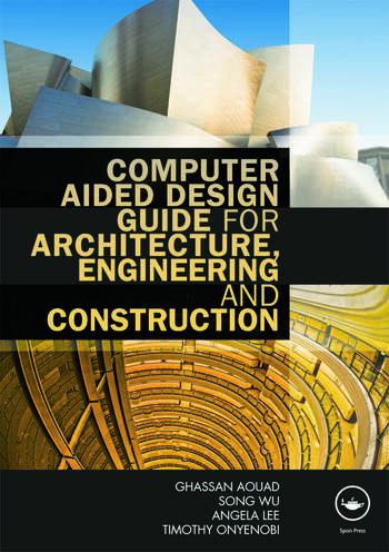 Computer Aided Design Guide for Architecture, Engineering and Construction book cover