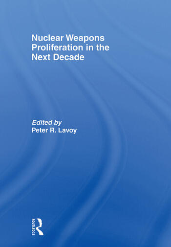 Nuclear Weapons Proliferation in the Next Decade book cover