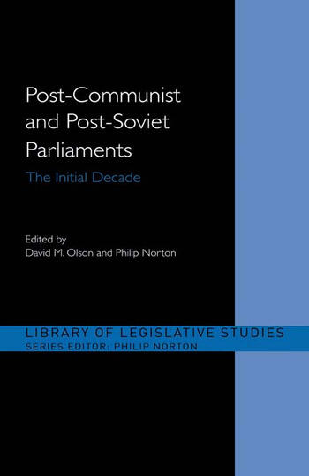 Post-Communist and Post-Soviet Parliaments The Initial Decade book cover
