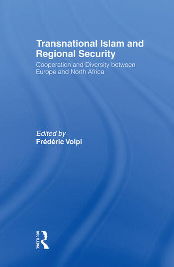 Transnational Islam and Regional Security Cooperation and Diversity between Europe and North Africa book cover