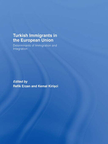 Turkish Immigrants in the European Union Determinants of Immigration and Integration book cover