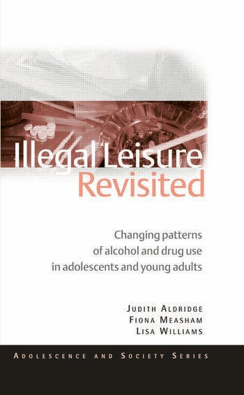 Illegal Leisure Revisited Changing Patterns of Alcohol and Drug Use in Adolescents and Young Adults book cover