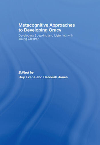 Metacognitive Approaches to Developing Oracy Developing Speaking and Listening with Young Children book cover