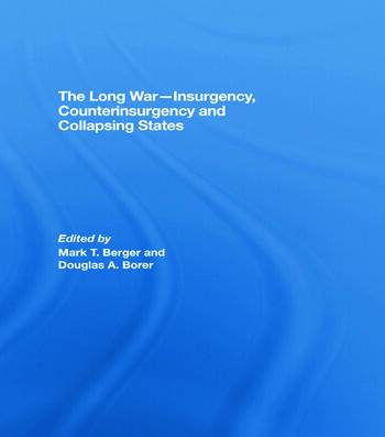 The Long War - Insurgency, Counterinsurgency and Collapsing States book cover