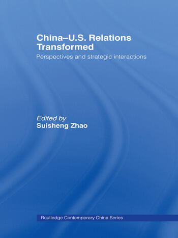 China-US Relations Transformed Perspectives and Strategic Interactions book cover