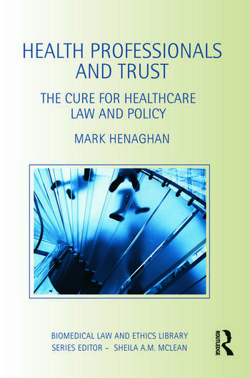 Health Professionals and Trust The Cure for Healthcare Law and Policy book cover