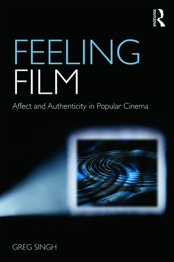 Feeling Film: Affect and Authenticity in Popular Cinema book cover