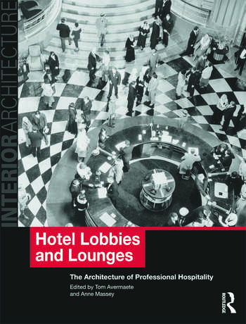 Hotel Lobbies and Lounges The Architecture of Professional Hospitality book cover