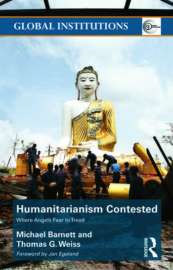 Humanitarianism Contested Where Angels Fear to Tread book cover
