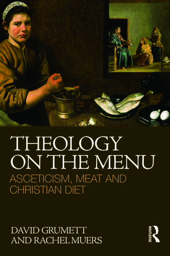 Theology on the Menu Asceticism, Meat and Christian Diet book cover