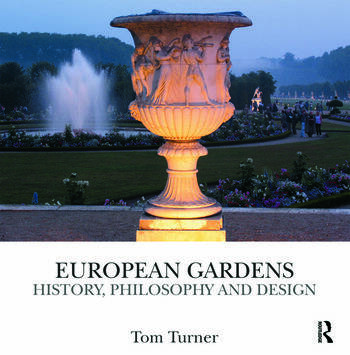 European Gardens History, Philosophy and Design book cover