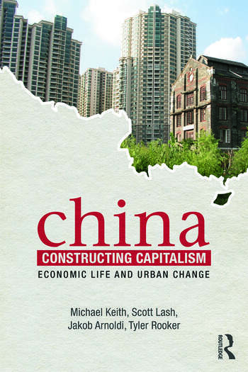China Constructing Capitalism Economic Life and Urban Change book cover