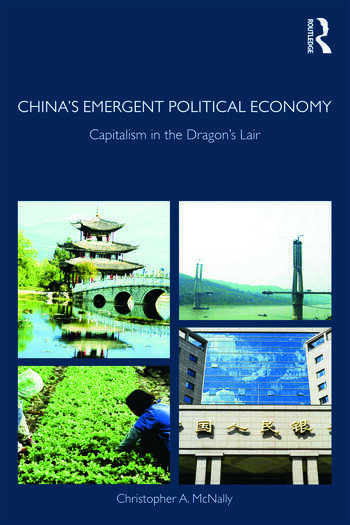 China's Emergent Political Economy Capitalism in the Dragon's Lair book cover
