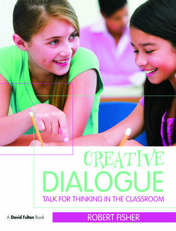 Creative Dialogue Talk for Thinking in the Classroom book cover