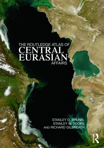 The Routledge Atlas of Central Eurasian Affairs book cover