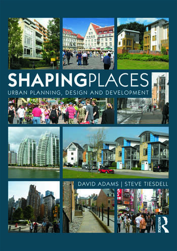 Shaping Places Urban Planning, Design and Development book cover
