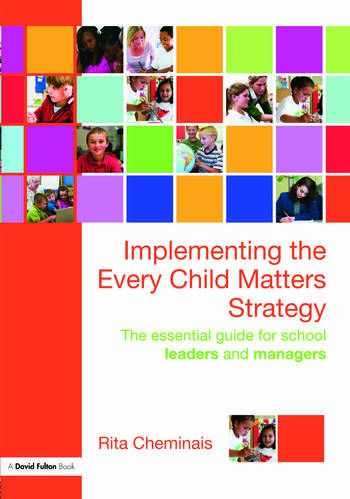 Implementing the Every Child Matters Strategy The Essential Guide for School Leaders and Managers book cover