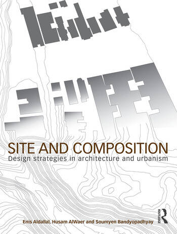 Site and Composition Design Strategies in Architecture and Urbanism book cover