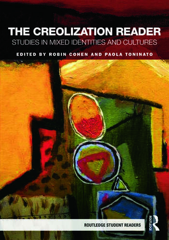 The Creolization Reader Studies in Mixed Identities and Cultures book cover