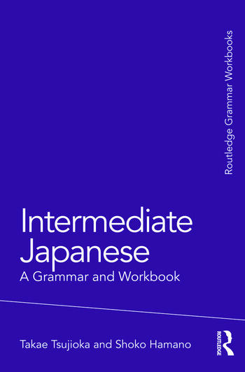 Intermediate Japanese A Grammar and Workbook book cover
