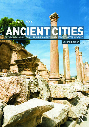 Ancient Cities The Archaeology of Urban Life in the Ancient Near East and Egypt, Greece and Rome book cover