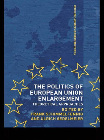 The Politics of European Union Enlargement Theoretical Approaches book cover