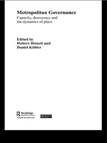 Metropolitan Governance in the 21st Century Capacity, Democracy and the Dynamics of Place book cover