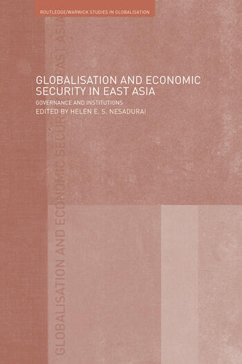 Globalisation and Economic Security in East Asia Governance and Institutions book cover