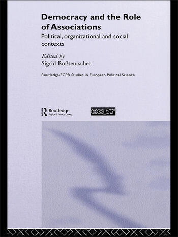 Democracy and the Role of Associations Political, Strutural and Social Contexts book cover