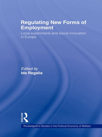 Regulating New Forms of Employment Local Experiments and Social Innovation in Europe book cover