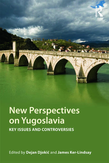 New Perspectives on Yugoslavia Key Issues and Controversies book cover