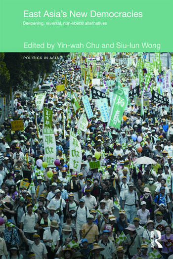 East Asia's New Democracies Deepening, Reversal, Non-liberal Alternatives book cover