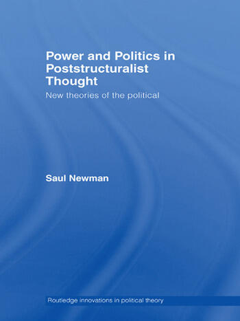 Power and Politics in Poststructuralist Thought New Theories of the Political book cover