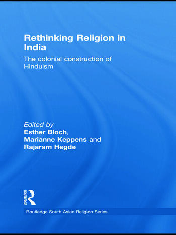 Rethinking Religion in India The Colonial Construction of Hinduism book cover