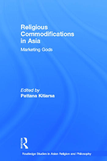 Religious Commodifications in Asia Marketing Gods book cover