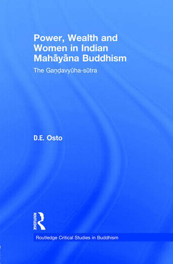 Power, Wealth and Women in Indian Mahayana Buddhism The Gandavyuha-sutra book cover