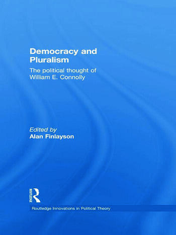 Democracy and Pluralism The Political Thought of William E. Connolly book cover