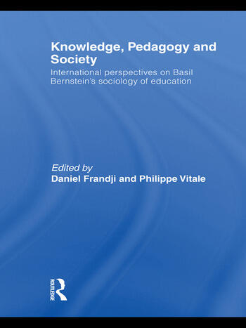 Knowledge, Pedagogy and Society International Perspectives on Basil Bernstein's Sociology of Education book cover