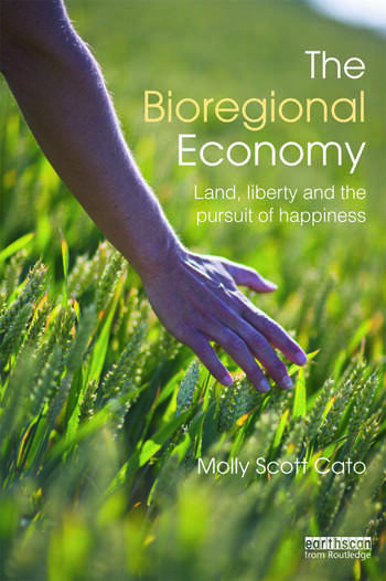 The Bioregional Economy Land, Liberty and the Pursuit of Happiness book cover