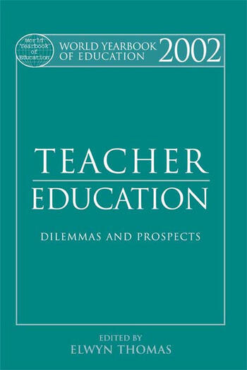 World Yearbook of Education 2002 Teacher Education - Dilemmas and Prospects book cover