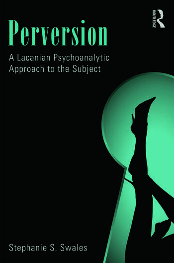 Perversion A Lacanian Psychoanalytic Approach to the Subject book cover